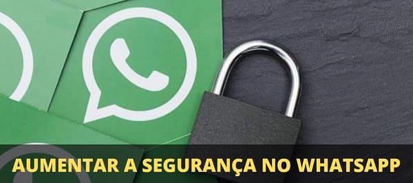 como aumentar a privacidade no whatsapp e a segurança