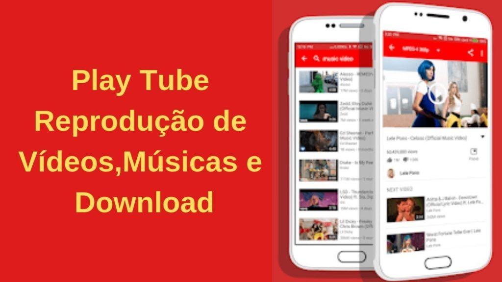 Como Baixar o Aplicativo Play Tube e Video Tube